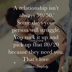A relationship isn't always 50/50 …