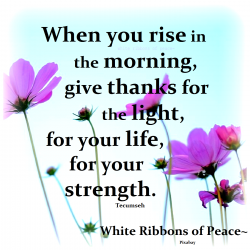 When you rise in the morning… <3