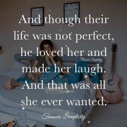 And though their life was not perfect …