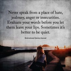 Its better to be quiet