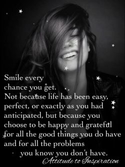 Smile every chance you get …