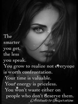 The smarter you get, the less you speak …