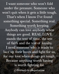 <3 Anything worth having is worth fighting for …