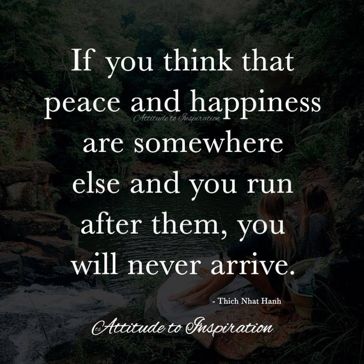 <3 If you think peace and happiness are somewhere else …