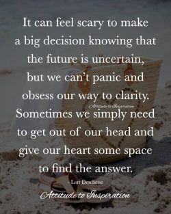 <3 It can feel scary to make a big decision …