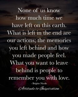 <3 None of us know how much time we have left on this earth …