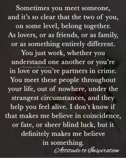 <3 Sometimes you meet someone …