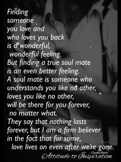 Finding someone you love and who loves you back is a wonderful, wonderful feeling …