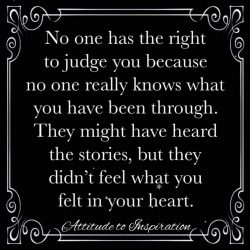 No one has the right to judge you …
