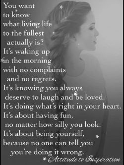 You want to know what living your life to the fullest actually is?