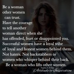<3 Be a woman other women can trust …